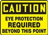 Caution Sign - Eye Protection Required Beyond This Point
