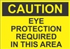 CautionEye Protection Required In This Area