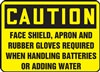 Caution Sign - Face Shield, Apron And Rubber Gloves Required