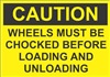 Caution - Wheels Must Be Chocked Sign | HCL Labels