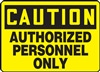 CautionAuthorized Personnel Only Sign