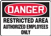 DangerRestricted Area Authorized Employees Only