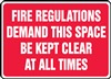 Fire Regulations Demand This Space Be Kept Clear At All Times