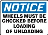 Notice Wheels Must Be Chocked Sign | HCL