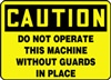 CautionDo Not Operate This Machine Without Guards In Place