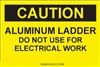 Caution Ladder Do Not Use For Electrical Work