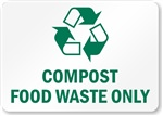 Compost Food Waste Only Recycling Sign | HCL