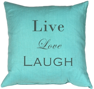 Live Love Laugh Linen Turquoise 20X20 Throw Pillow