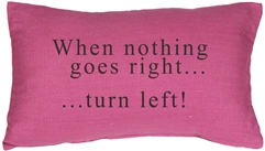 When Nothing Goes Right Throw Pillow