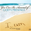 You Can Be Assured of God's Presence
