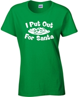 I Put Out For Santa LADIES Junior Fit T-Shirt (586)