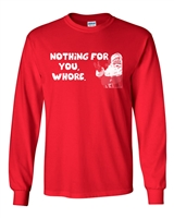 Nothing For You Whore Christmas LONG SLEEVE Men's T-Shirt (678)