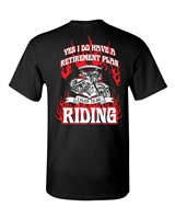 I Have a Retirement Plan-Riding Motorcycles Printed on Back Men's T-Shirt (1352)
