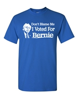 Don't Blame Me I Voted For Bernie Sanders Men's T-Shirt (1579)
