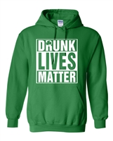 St. Patrick's Day Drunk Lives Matter HOODIE (1583)
