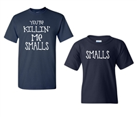 Father/Son You're Killing Me Smalls T-Shirts - Small Royal Blue (1671)