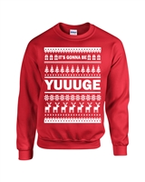 It's Gonna' Be Yuuuge Ugly Sweater Design Christmas Unisex Crew Sweatshirt (1711)
