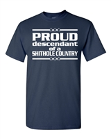 Proud Descendent of a Shithole Country Men's T-Shirt (1749)
