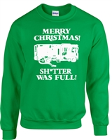Merry Christmas Shitter was Full  CREW Sweatshirt (628)
