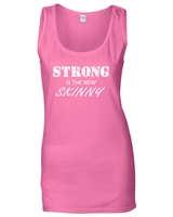 Strong Is The New Skinny Ladies TANK Top (690)