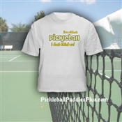"Pickleball T-Shirt ""Live Without"""