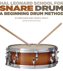 Hal Leonard School for Snare Drum : A Beginning Drum Method : by Ben Hans and John S. Pratt Edited by Rick Mattingly : # 347777