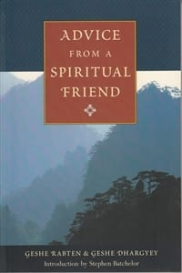 Advice from a Spiritual Friend -- by Geshe Rabten & Geshe Dhargyey