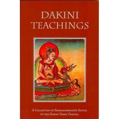 Dakini Teachings: A Collection of Padmasambhava's Advice to Yeshe Tsogyal—translated by Erik Pema Kunsang