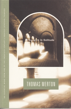Thoughts in Solitude by Thomas Merton