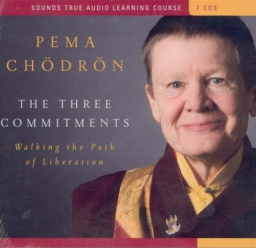 The Three Commitments by Pema Chodron
