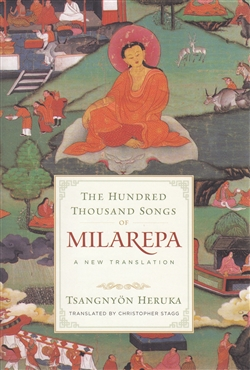 The Hundred Thousand Songs of Milarepa | A New Translation by Christopher Stagg