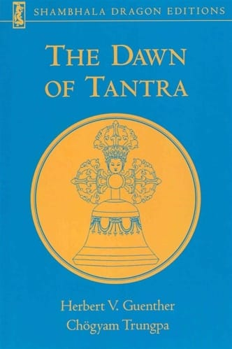 The Dawn of Tantra -- by Hebert V. Guenther and Chögyam Trungpa