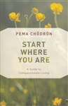 Start Where You Are -- by Pema Chödrön