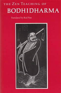 The Zen Teaching of Bodhidharma  ~  Translated by Red Pine