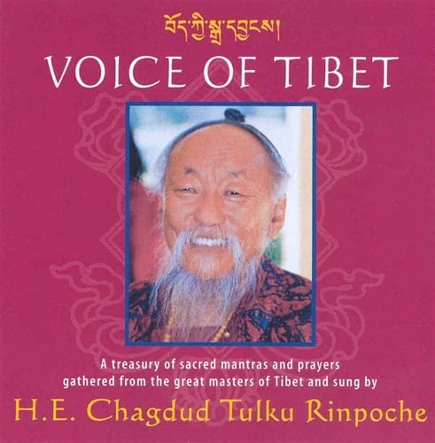 Voice of Tibet <br>A treasury of sacred mantras and prayers gathered from the great masters of Tibet and sung by H. E. Chagdud Tulku Rinpoche
