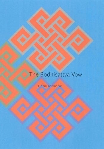The Bodhisattva Vow <br>A Sourcebook