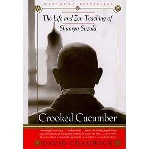 Crooked Cucumber: The Life and Zen Teachings of Shunryu Suzuki -- by David Chadwick