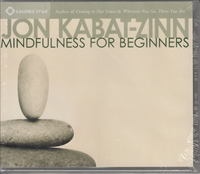 Mindfulness for Beginners on 2 CDs by Jon Kabat-Zinn
