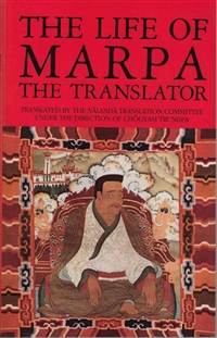 The Life of Marpa the Translator translated by The Nalanda Translation Committee under the direction of Chogyam Trungpa