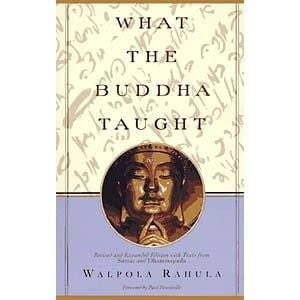 What the Buddha Taught: Revised and Expanded Edition with Texts from Suttas and Dhammapada -- by Walpola Rahula