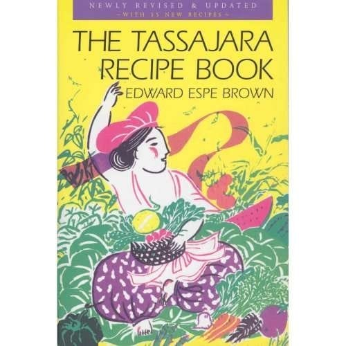 TheTassajara Recipe Book by Edward Espe Brown