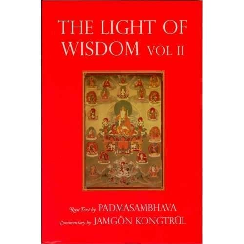 The Light of Wisdom Vol. II—by Padmasmbhava, Commentary by Jamgön Kongtrül