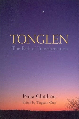 Tonglen the Path of Transformation by Pema Chodron