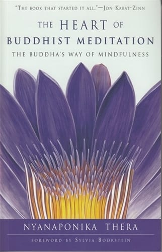The Heart of Buddhist Meditation <br>by Nyanaponika Thera