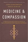 Medicine and Compassion by Chokyi Nyima Rinpoche with David R. Shlim, M.D.