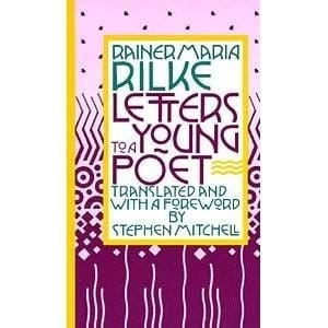 Letters to a Young Poet -- by Rainer Maria Rilke