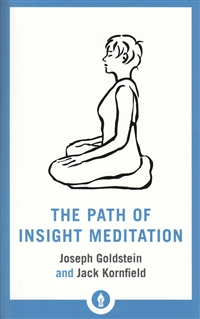 The Path of Insight Meditation by Joseph Goldstein and Jack Kornfield