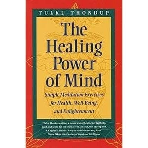 The Healing Power of Mind: Simple Meditation Exercises for Health, Well-Being, and Enlightenment -- by Tulku Thondup