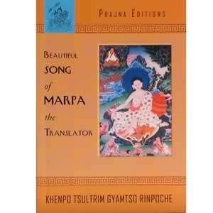 Beautiful Song of Marpa the Translator -- by Khenpo Tsultrim Gyamtso Rinpoche