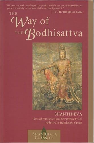 The Way of the Bodhisattva: a Translation of the Bodhicharyavatara by Shantideva, translated by the Padmakara Translation Group